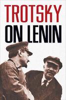 Trotsky on Lenin - León Trotsky