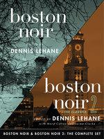 Boston Noir & Boston Noir 2: The Complete Set - Various Authors