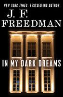 In My Dark Dreams - J. F. Freedman