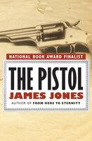 The Pistol - James Jones