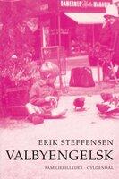 Valbyengelsk - Erik Steffensen