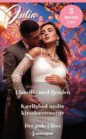 I familie med fjenden / Kærlighed under kirsebærtræerne / Det gode i livet - Trish Morey, Jennie Lucas, Michelle Smart