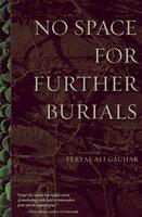 No Space for Further Burials - Feryal Ali Gauhar