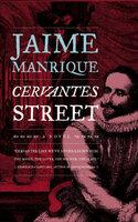 Cervantes Street - Jaime Manrique