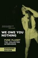 We Owe You Nothing - Daniel Sinker