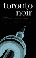 Toronto Noir - Various Authors