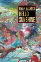 Hello Sunshine - Ryan Adams