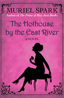 The Hothouse by the East River: A Novel - Muriel Spark