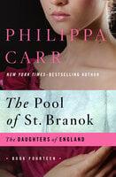 The Pool of St. Branok - Philippa Carr