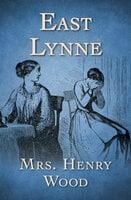 East Lynne - Mrs. Henry Wood