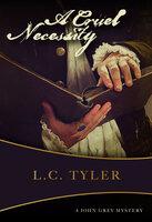 A Cruel Necessity - L.C. Tyler