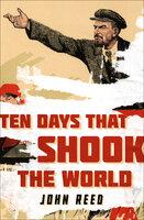 Ten Days That Shook the World - John Reed