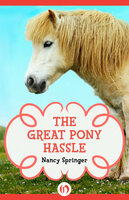 The Great Pony Hassle - Nancy Springer