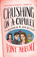 Crushing on a Capulet: (Romeo & Juliet) - Tony Abbott