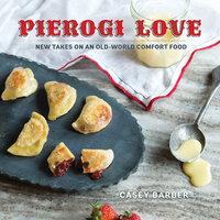 Pierogi Love - Casey Barber