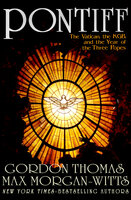 Pontiff: The Vatican, the KGB, and the Year of the Three Popes - Gordon Thomas, Max Morgan-Witts