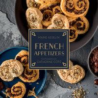French Appetizers - Marie Asselin