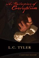 A Masterpiece of Corruption - L.C. Tyler