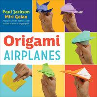 Origami Airplanes - Miri Golan, Paul Jackson