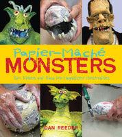 Papier-Mâché Monsters - Dan Reeder