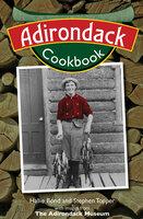 Adirondack Cookbook - Hallie Bond, Stephen Topper