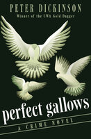 Perfect Gallows - A Crime Novel - Peter Dickinson