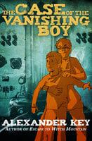 The Case of the Vanishing Boy - Alexander Key