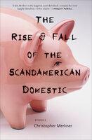 The Rise & Fall of the Scandamerican Domestic - Christopher Merkner
