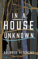 In a House Unknown - Dolores Hitchens