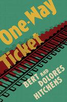 One-Way Ticket - Bert Hitchens, Dolores Hitchens