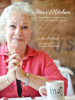 Ina's Kitchen: Memories and Recipes from the Breakfast Queen - Ina Pinkney