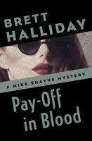 Pay-Off in Blood - Brett Halliday