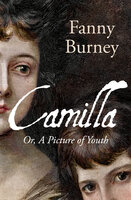 Camilla: Or, A Picture of Youth - Fanny Burney