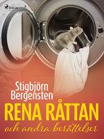Rena råttan och andra berättelser - Stigbjörn Bergensten