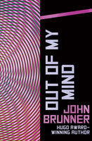 Out of My Mind - John Brunner