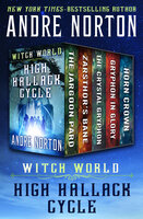 Witch World: High Hallack Cycle: The Jargoon Pard, Zarsthor's Bane, The Crystal Gryphon, Gryphon in Glory, and Horn Crown - Andre Norton