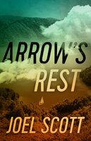 Arrow's Rest - Joel Scott