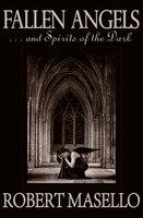 Fallen Angels - . . . And Spirits of the Dark - Robert Masello