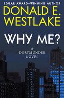 Why Me? - Donald E. Westlake