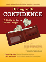 Giving with Confidence: A Guide to Savvy Philanthropy - Fred Setterberg, Colburn Wilbur