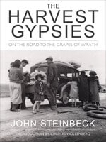 The Harvest Gypsies: On the Road to the Grapes of Wrath - John Steinbeck