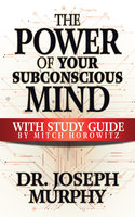 The Power of Your Subconscious Mind with Study Guide - Joseph Murphy, Mitch Horowitz