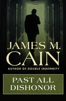 Past All Dishonor - James M. Cain