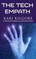 The Tech Empath - Kari Kilgore