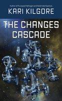 The Changes Cascade - Kari Kilgore
