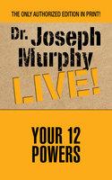 Your 12 Powers - Joseph Murphy