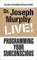 Programming Your Subconscious - Joseph Murphy