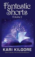 Fantastic Shorts - Kari Kilgore