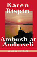 Ambush at Amboseli - Karen Rispin