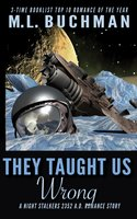 They Taught Us Wrong - M.L. Buchman